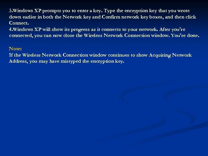 3. Windows XP prompts you to enter a key. Type the encryption key that