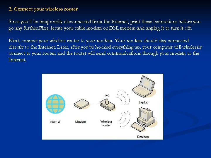 2. Connect your wireless router Since you'll be temporarily disconnected from the Internet, print