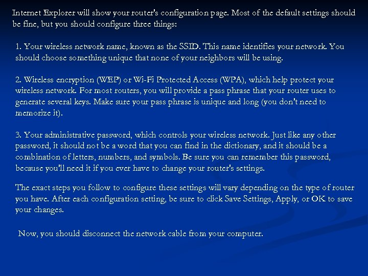 Internet Explorer will show your router's configuration page. Most of the default settings should