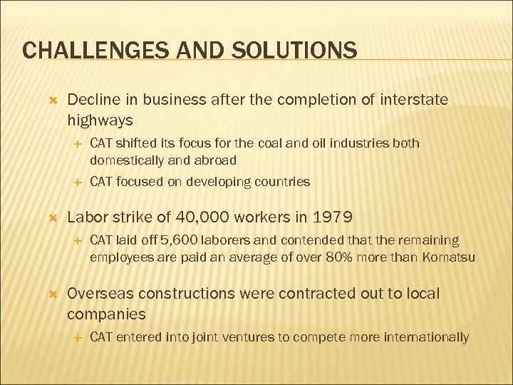 CHALLENGES AND SOLUTIONS Decline in business after the completion of interstate highways Labor strike
