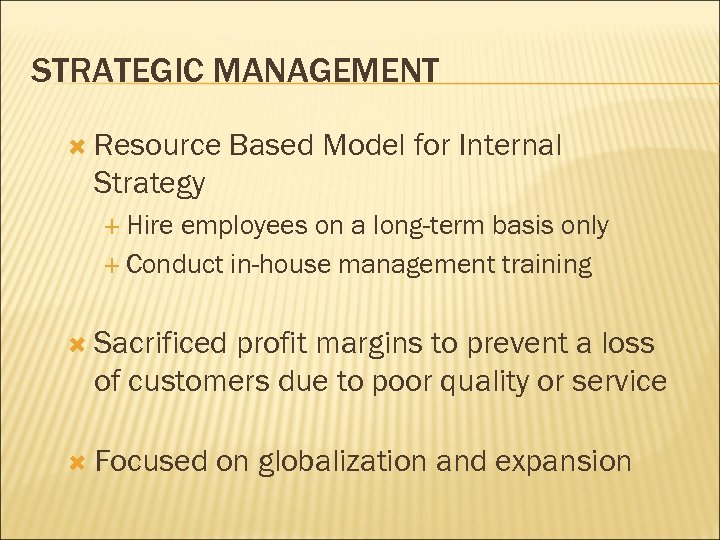 STRATEGIC MANAGEMENT Resource Based Model for Internal Strategy Hire employees on a long-term basis