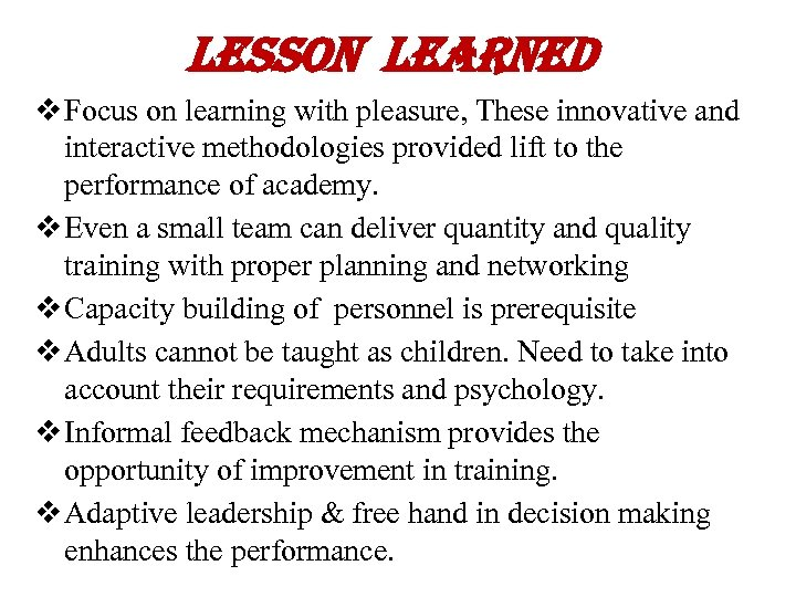 lesson learned v Focus on learning with pleasure, These innovative and interactive methodologies provided