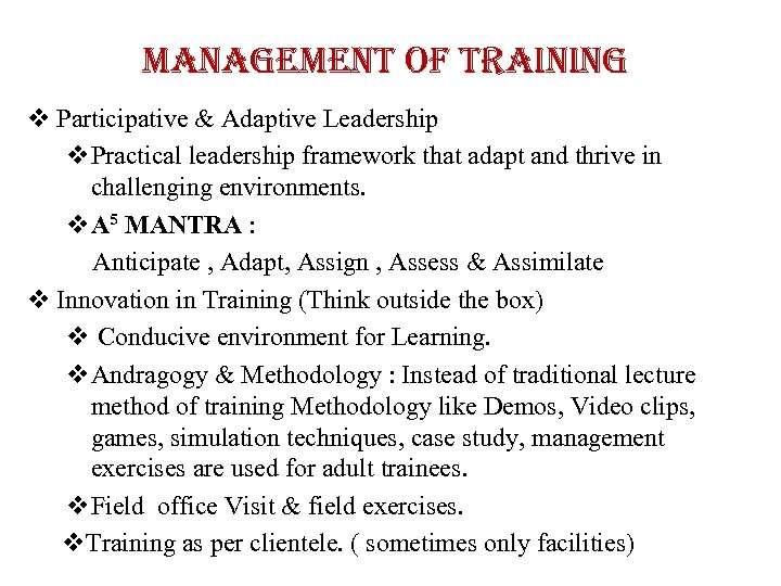 management of training v Participative & Adaptive Leadership v. Practical leadership framework that adapt