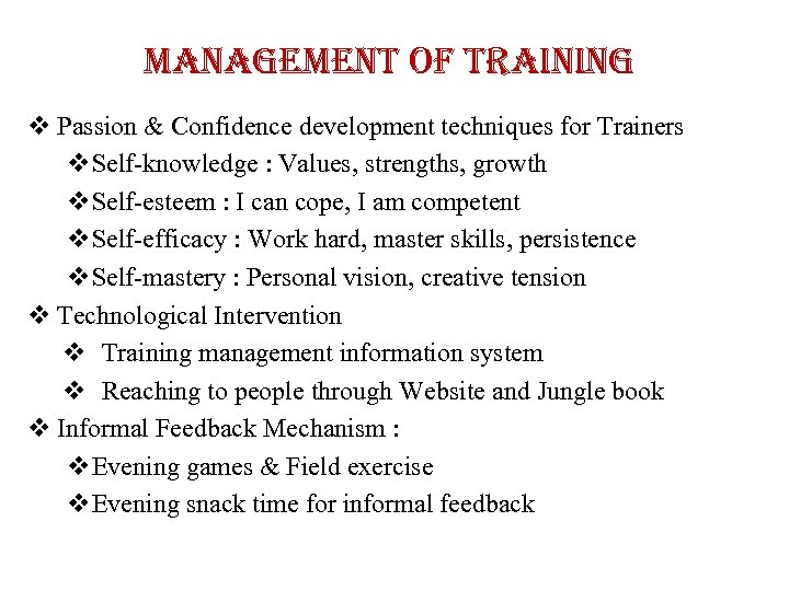 management of training v Passion & Confidence development techniques for Trainers v. Self-knowledge :