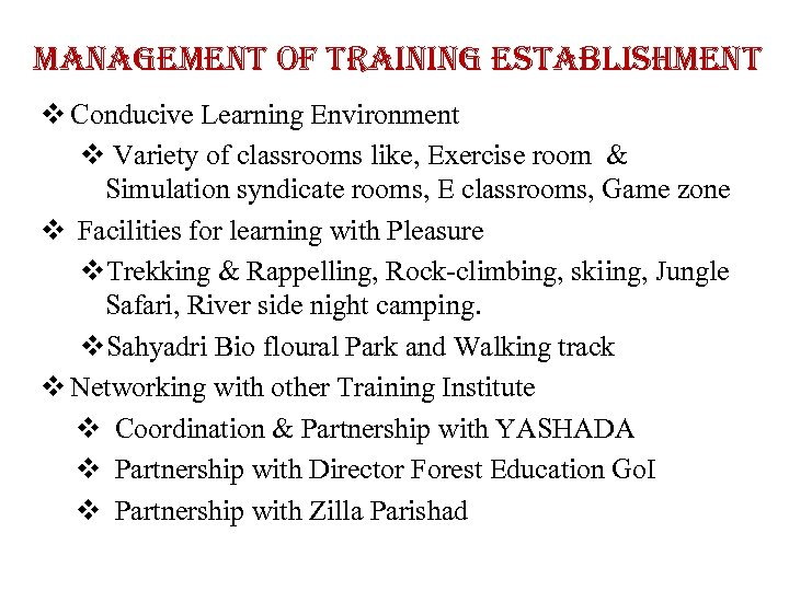 management of training establishment v Conducive Learning Environment v Variety of classrooms like, Exercise