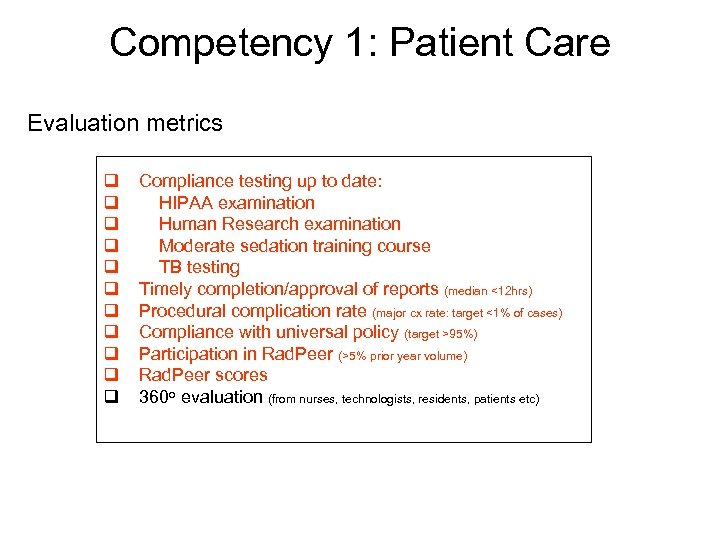 Competency 1: Patient Care Evaluation metrics q q q Compliance testing up to date: