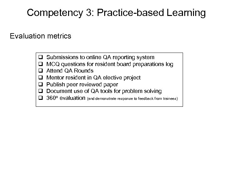 Competency 3: Practice-based Learning Evaluation metrics q q q q Submissions to online QA