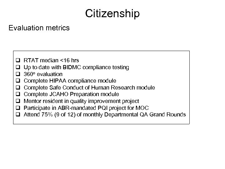 Citizenship Evaluation metrics q q q q q RTAT median <16 hrs Up to