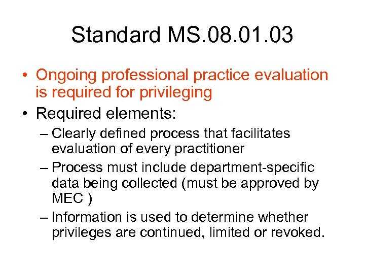 Standard MS. 08. 01. 03 • Ongoing professional practice evaluation is required for privileging