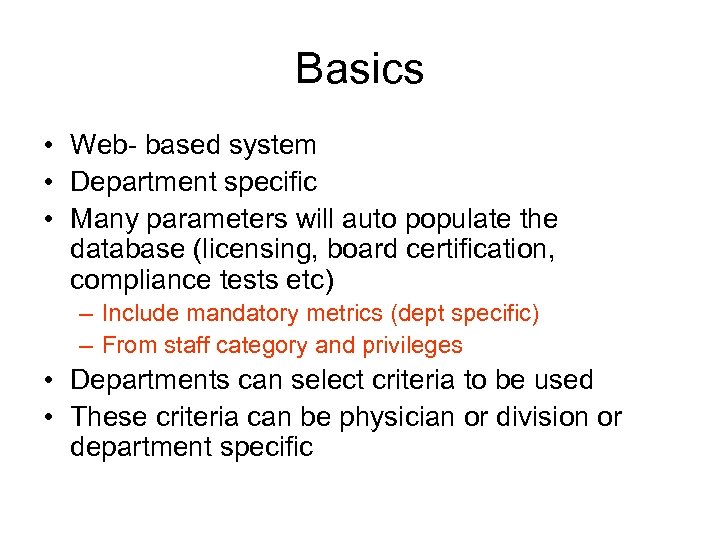 Basics • Web- based system • Department specific • Many parameters will auto populate