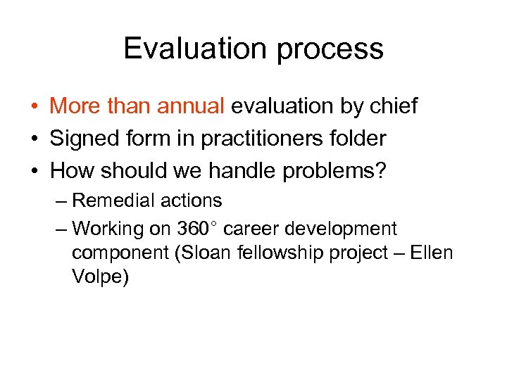 Evaluation process • More than annual evaluation by chief • Signed form in practitioners