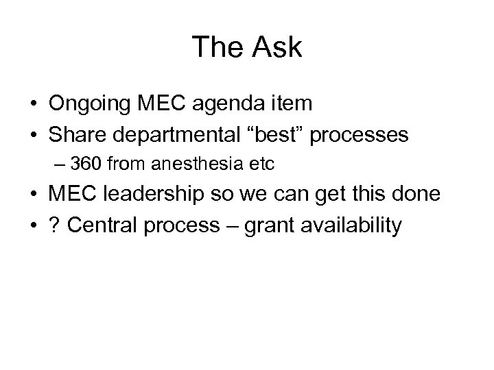 "The Ask • Ongoing MEC agenda item • Share departmental ""best"" processes – 360"