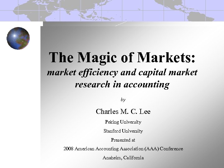 The Magic of Markets: market efficiency and capital market research in accounting by Charles