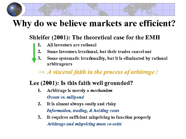 Why do we believe markets are efficient? Shleifer (2001): The theoretical case for the