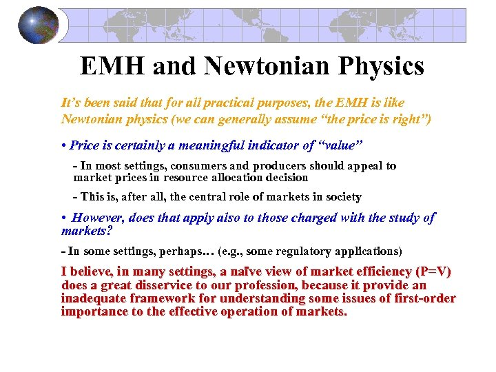 EMH and Newtonian Physics It's been said that for all practical purposes, the EMH