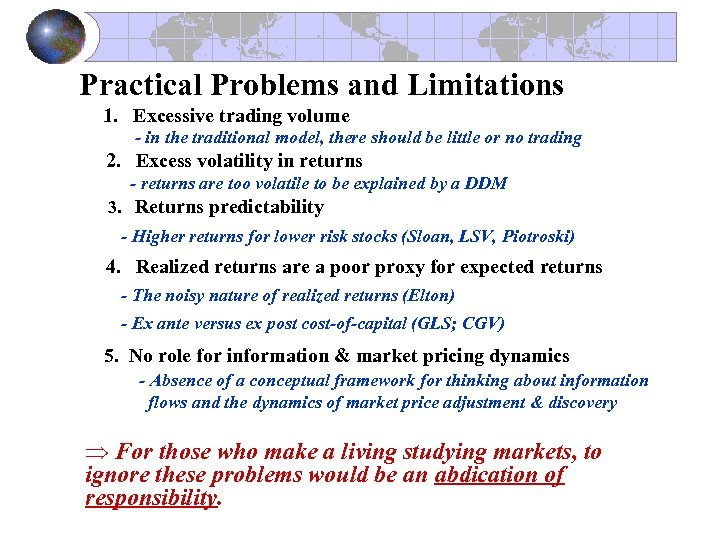 Practical Problems and Limitations 1. Excessive trading volume - in the traditional model, there