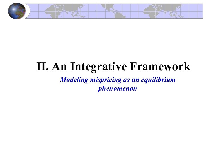 II. An Integrative Framework Modeling mispricing as an equilibrium phenomenon