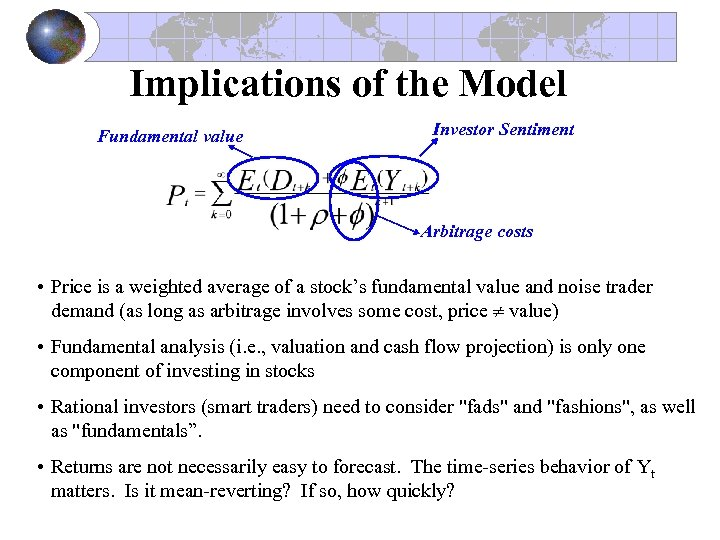 Implications of the Model Fundamental value Investor Sentiment Arbitrage costs • Price is a