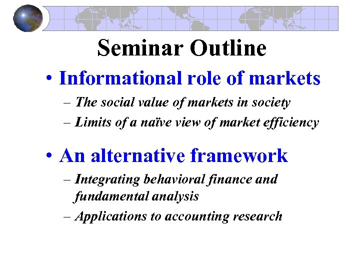 Seminar Outline • Informational role of markets – The social value of markets in