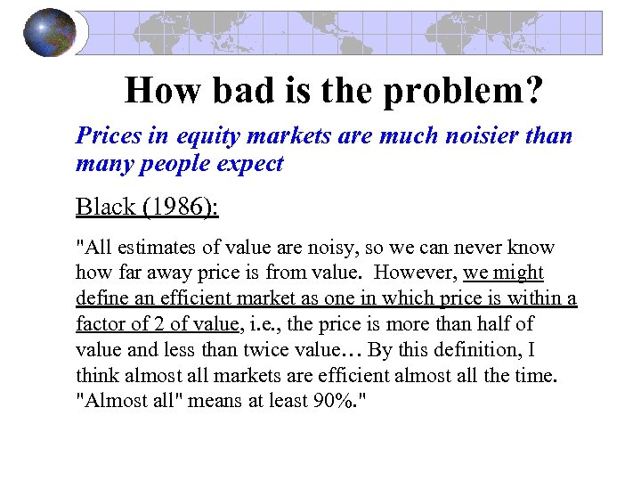 How bad is the problem? Prices in equity markets are much noisier than many