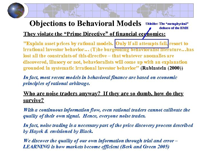 "Objections to Behavioral Models Shleifer: The ""metaphysical"" defense of the EMH They violate the"