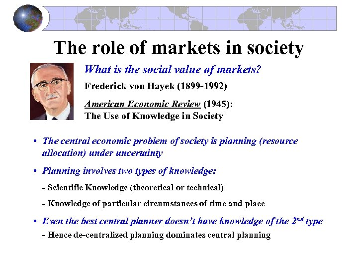 The role of markets in society What is the social value of markets? Frederick