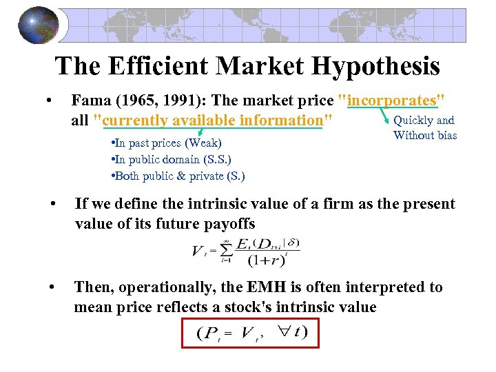 The Efficient Market Hypothesis • Fama (1965, 1991): The market price