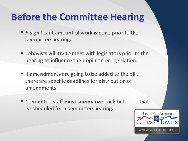 Before the Committee Hearing § A significant amount of work is done prior to