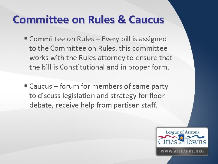 Committee on Rules & Caucus § Committee on Rules – Every bill is assigned