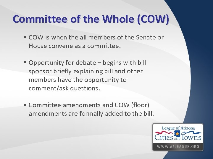 Committee of the Whole (COW) § COW is when the all members of the