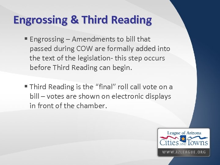 Engrossing & Third Reading § Engrossing – Amendments to bill that passed during COW