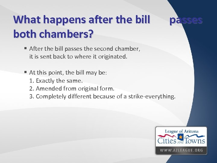 What happens after the bill both chambers? passes § After the bill passes the