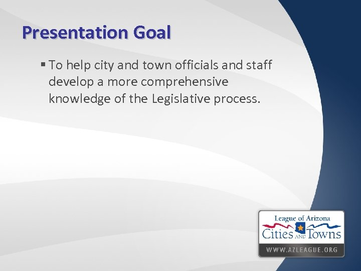 Presentation Goal § To help city and town officials and staff develop a more
