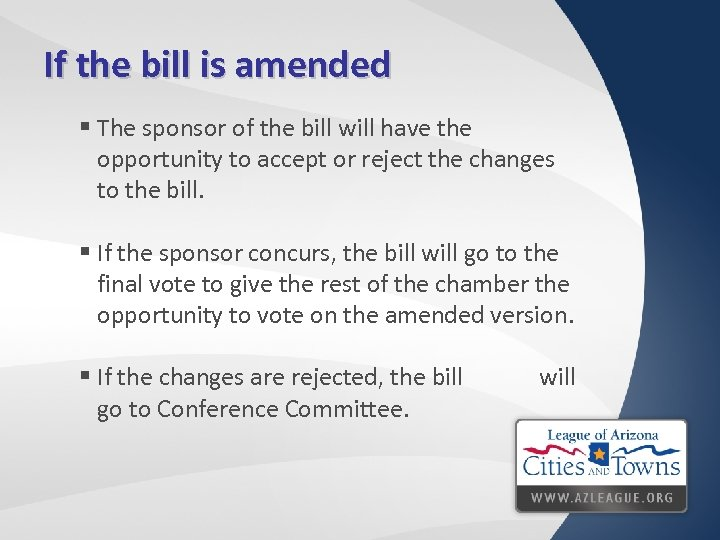 If the bill is amended § The sponsor of the bill will have the