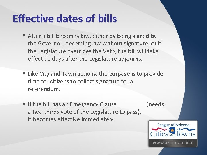 Effective dates of bills § After a bill becomes law, either by being signed