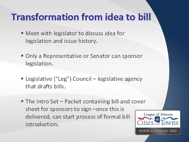 Transformation from idea to bill § Meet with legislator to discuss idea for legislation