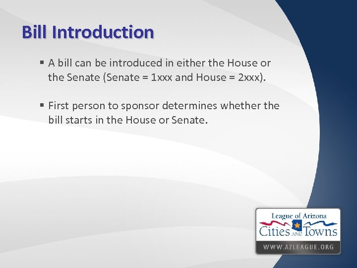 Bill Introduction § A bill can be introduced in either the House or the