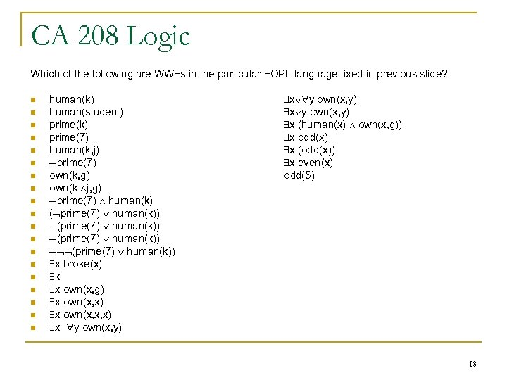 CA 208 Logic Which of the following are WWFs in the particular FOPL language