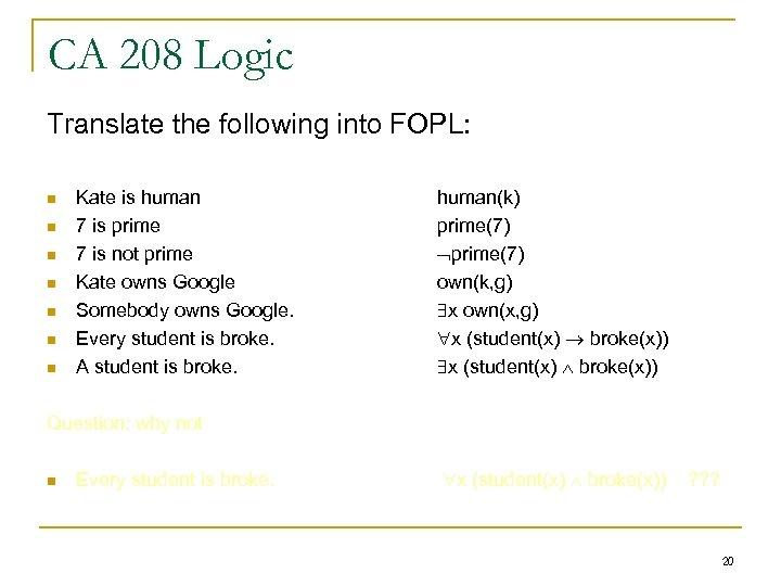 CA 208 Logic Translate the following into FOPL: n n n n Kate is