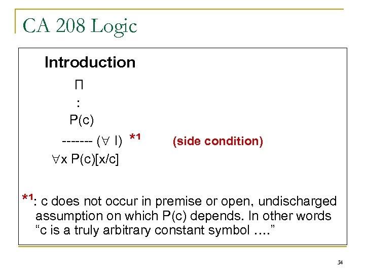 CA 208 Logic Introduction П : P(c) ------- ( I) x P(c)[x/c] *¹ (side