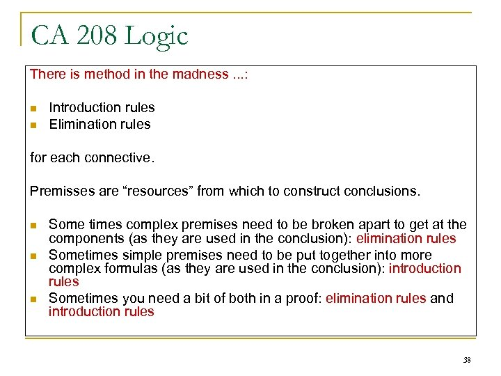 CA 208 Logic There is method in the madness. . . : n n