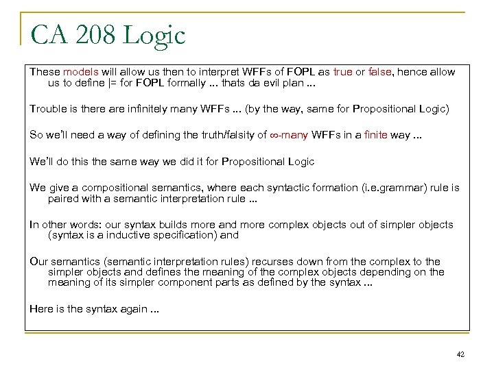 CA 208 Logic These models will allow us then to interpret WFFs of FOPL