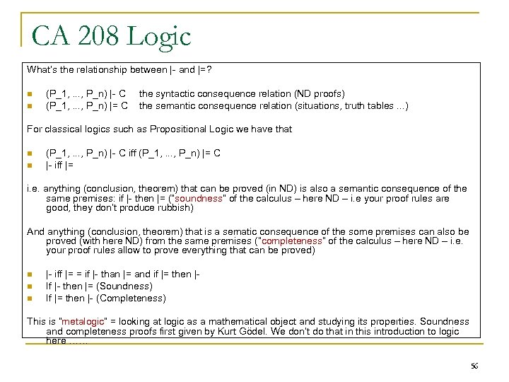 CA 208 Logic What's the relationship between |- and |=? n n (P_1, .