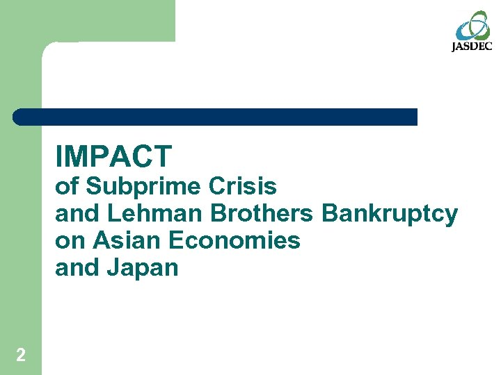 IMPACT of Subprime Crisis and Lehman Brothers Bankruptcy on Asian Economies and Japan 2
