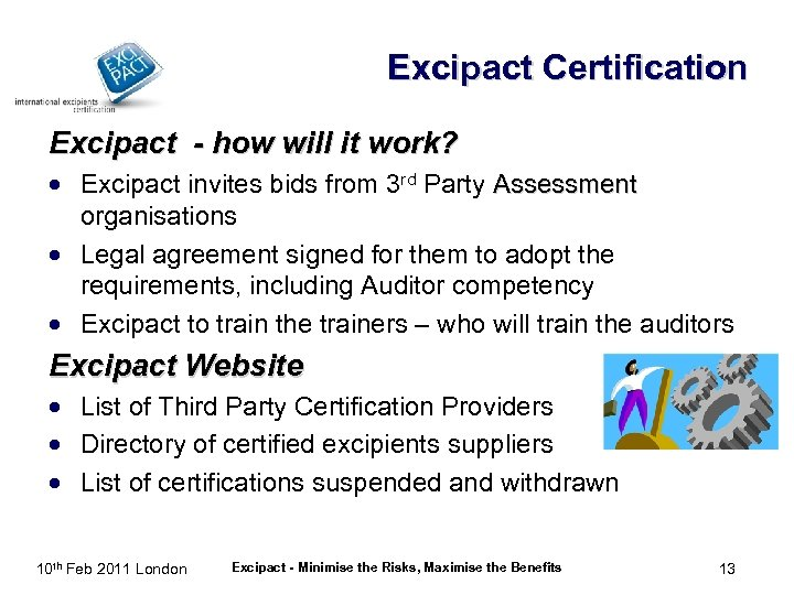 Excipact Certification Excipact - how will it work? · Excipact invites bids from 3