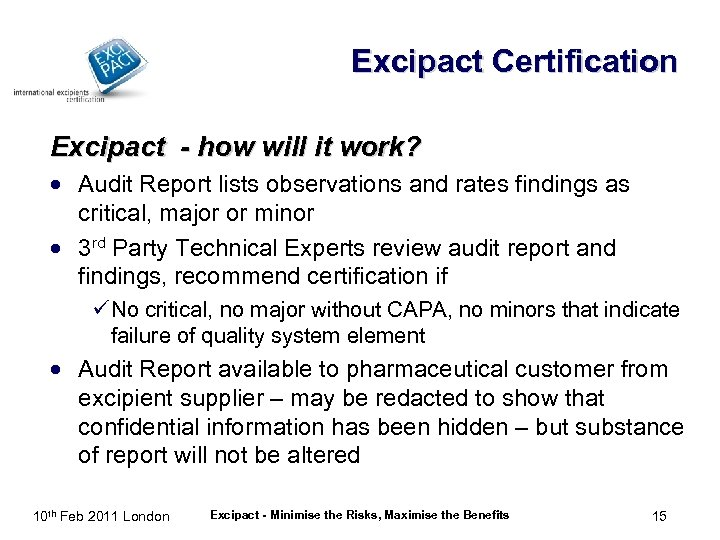Excipact Certification Excipact - how will it work? · Audit Report lists observations and
