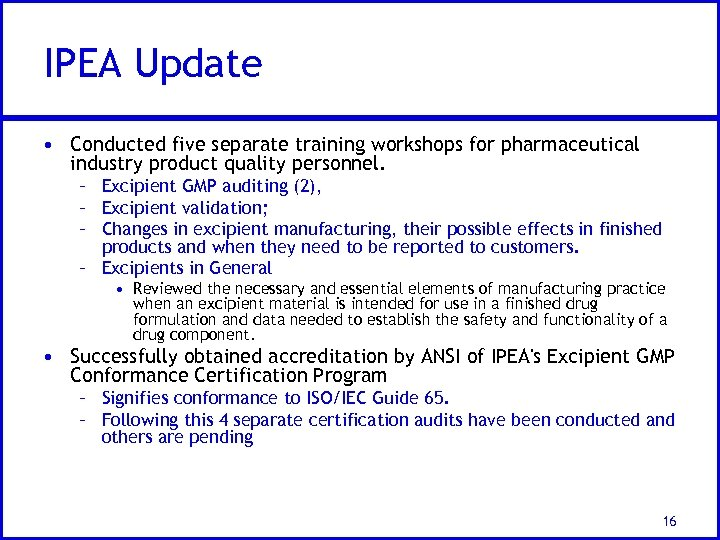 IPEA Update • Conducted five separate training workshops for pharmaceutical industry product quality personnel.