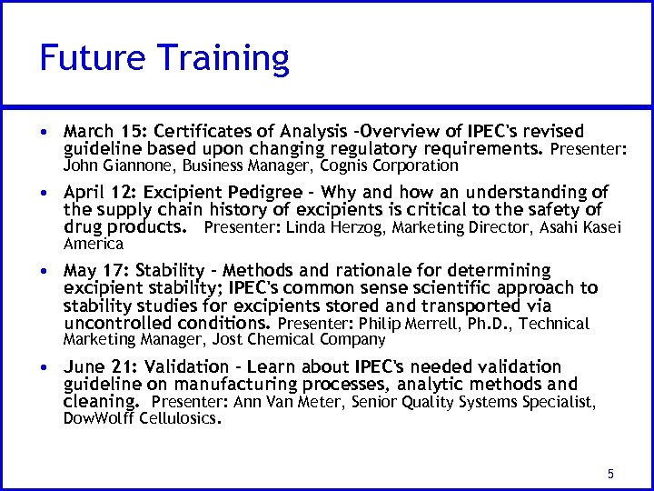 Future Training • March 15: Certificates of Analysis -Overview of IPEC's revised guideline based