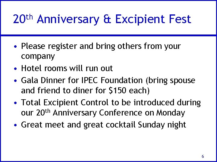 20 th Anniversary & Excipient Fest • Please register and bring others from your