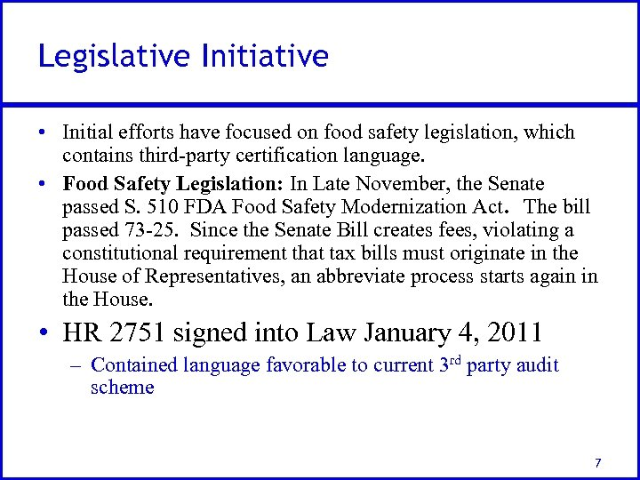 Legislative Initiative • Initial efforts have focused on food safety legislation, which contains third-party